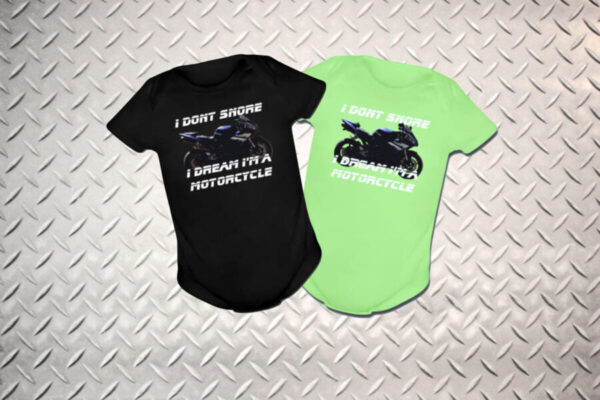 """""""I Don't Snore, I dream I'm a Motorcycle"""" Baby Bodysuit"""