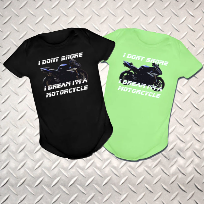 """I Don't Snore, I dream I'm a Motorcycle"" Baby Bodysuit"