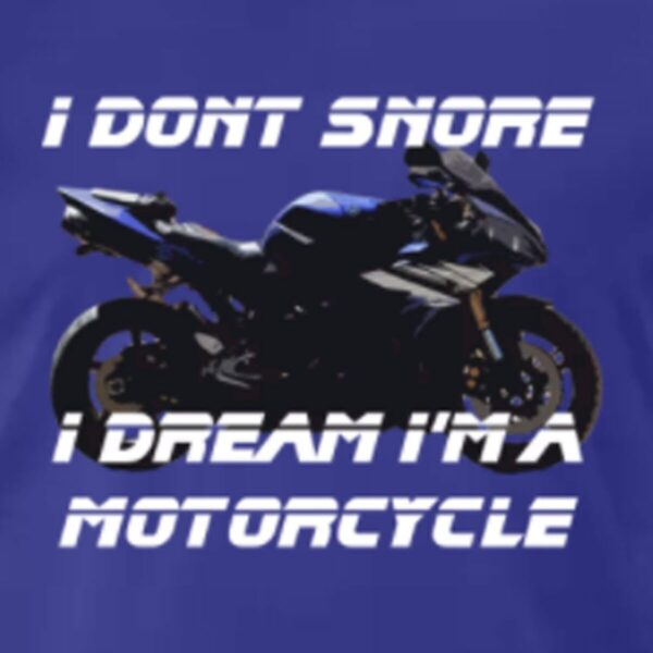 """I Don't Snore, I dream I'm a Motorcycle"" Kid's / Youth Size T-Shirt"