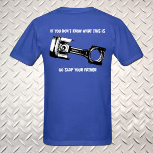 Piston Logo Funny Motorcycle Shirt - If You Don't Know What this is Go Slap Your Father