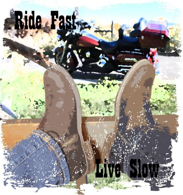 """Ride Fast Live Slow"""